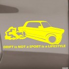 Decal Drift is not a Sport is a Lifestyle