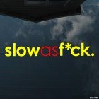 Decal slow as f*ck JDM