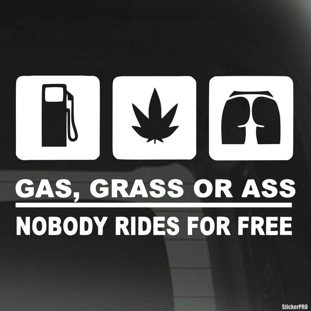 Decal gas grass or ass nobody rides for free jdm