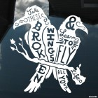 Decal 2 crow Take these broken wings and learn to fly all your life